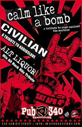 Rage Against The Machine, Audioslave & 90s Alt Rock Hits Tributes: Calm Like A Bomb, Civilian ,  ALT LIQUOR 90s Alt Rock Hits Tribute @ Pub 340 Apr 4 2020 - Mar 29th @ Pub 340