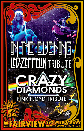 Led Zeppelin & Pink Floyd Tributes: In The Evening , Crazy Diamonds @ Fairview Pub Apr 3 2020 - Mar 29th @ Fairview Pub