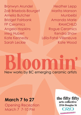 Bloomin' - A group ceramic show: Bronwyn Arundel, Zoë Brisebois-Bourget, Amelia Butcher, Bridget Fairbank, FP Ceramics, Angela Hopkins, Meg Hubert, Kate Kennedy, Sarah Leckie, Heather Lepp, Marita Manson, Munbeibi, Amanda Marie, RAMCHILD, Rogue Ceramics, Kendra Shaw, Léïa-Fahé Villeneuve, Kate Wood @ the fifty fifty arts collective Mar 7 2020 - Jul 6th @ the fifty fifty arts collective