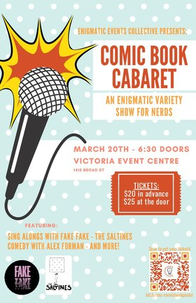 Comic Book Cabaret: Fake Fake, The Saltines, Alex Forman, Enigmatic Events Collective @ Victoria Event Centre Mar 20 2020 - May 31st @ Victoria Event Centre