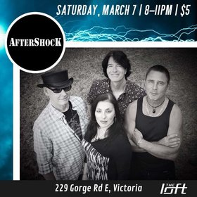 AfterShocK @ The Loft (Victoria) Mar 7 2020 - Jul 14th @ The Loft (Victoria)