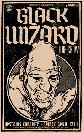 Black Wizard, Olde Crow @ The Upstairs Cabaret Apr 17 2020 - Apr 1st @ The Upstairs Cabaret