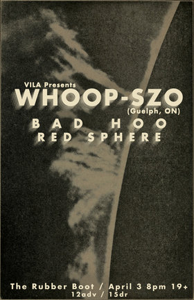 Postponed: Whoop-Szo, Bad Hoo, Red Sphere @ The Rubber Boot Club Apr 3 2020 - Apr 1st @ The Rubber Boot Club