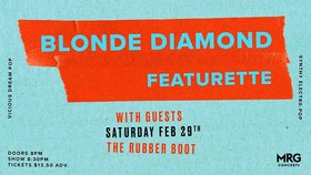 Blonde Diamond, Featurette, Happy Failure @ The Rubber Boot Club Feb 29 2020 - May 13th @ The Rubber Boot Club