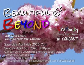 Beautiful & Beyond v2.0 - SingYourJoy in Concert: SingYourJoy Young Adult Chorus, Neko Smart  (guest artist) @ Oak Bay United Church Apr 4 2020 - Apr 1st @ Oak Bay United Church