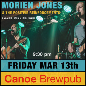 Morien Jones and the Positive Reinforcements at Canoe Club!: Morien Jones (Guitar, Vox), Louis Rudner (Bass, Vox), Rhett Rielkoff  (Drums, Vox), Ashley Wey (Keys, Vox) @ Canoe Brewpub Mar 13 2020 - Sep 26th @ Canoe Brewpub