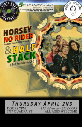 Vinyl Envy 5-Year Anniversary: Horsey No Rider  (feat. members of Cartoon Lizard), Half Stack  (San Francisco, CA) @ Vinyl Envy Apr 2 2020 - Apr 1st @ Vinyl Envy