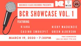 BCR Showcase Vol. 1: Kiana, Nicky Mackenzie, Casino Smokepit, Green Alderson @ LMA Mar 19 2020 - Oct 22nd @ LMA