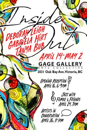 Inside Out Art Exhibition: Deborah Leigh, Gabriela Hirt, Tanya Bub @ Gage Gallery Arts Collective Apr 14 2020 - Apr 1st @ Gage Gallery Arts Collective