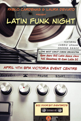 Latin Funk & Soul Party - The West Coast Cuban Orchestra: Pablo Cardenas, The West Coast Cuban Orchestra @ Victoria Event Centre Apr 4 2020 - Jan 15th @ Victoria Event Centre