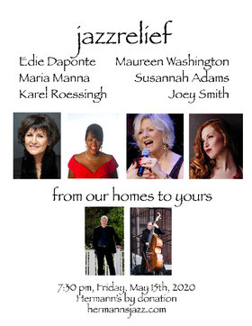 Jazzrelief: Edie DaPonte, Maureen Washington, Maria Manna, Susannah Adams, Karel Roessingh, Joey Smith @ Hermann's Jazz Club May 15 2020 - May 30th @ Hermann's Jazz Club