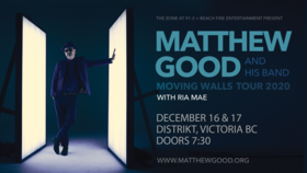 Matthew Good, Ria Mae @ Distrikt Dec 16 2020 - Sep 26th @ Distrikt