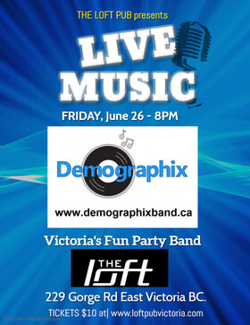 Demographix Band Live @ The Loft (Victoria) Jun 26 2020 - Jul 14th @ The Loft (Victoria)