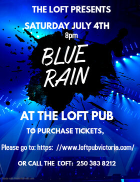 Blue Rain at The Loft: Blue Rain @ The Loft (Victoria) Jul 4 2020 - Jul 14th @ The Loft (Victoria)