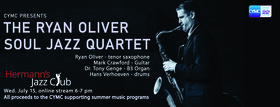 CMYC Presents Ryan Oliver Soul Jazz Quartet @ Hermann's Jazz Club Jul 15 2020 - Aug 10th @ Hermann's Jazz Club