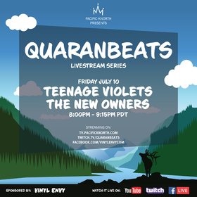 Quaranbeats: Livestream Series:  The New Owners, Teenage Violets @ Online Jul 30 2020 - Sep 18th @ Online