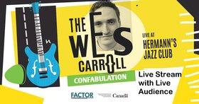 Wes Carroll Trio Live Streamed w. Live Audience! @ Hermann's Jazz Club Jul 23 2020 - Oct 25th @ Hermann's Jazz Club