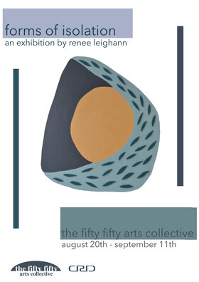 forms of isolation: renee leighann - Oct 20th @ the fifty fifty arts collective