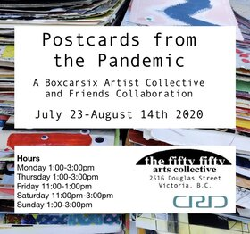 Postcards from the Pandemic: BOXCARSIX artist collective  (and Friends) - Oct 20th @ the fifty fifty arts collective