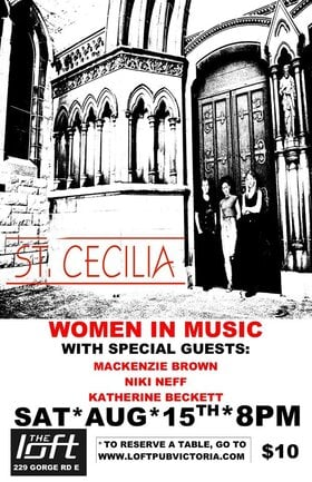 St. Cecilia: Women In Music: Niki Neff, MacKenzie Brown, Katherine Beckett @ The Loft (Victoria) Aug 15 2020 - Aug 10th @ The Loft (Victoria)