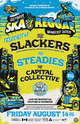 Victoria Ska & Reggae Broadcast System Telecast #1: The Slackers, THE STEADIES , The Capital Collective  @ Victoria Ska and Reggae Broadcast System Aug 14 2020 - Oct 26th @ Victoria Ska and Reggae Broadcast System