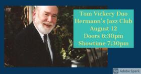 Tom Vickery Duo @ Hermann's Jazz Club Aug 12 2020 - Oct 25th @ Hermann's Jazz Club