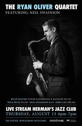Ryan Oliver Quartet f. Neil Swainson LIVE STREAMED SHOW @ Hermann's Jazz Club Aug 13 2020 - Oct 25th @ Hermann's Jazz Club