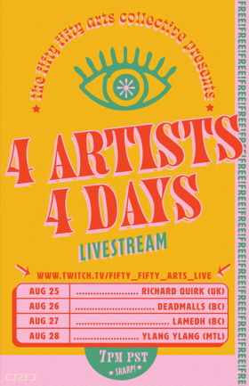 4 artist 4 days: Richard Quirk, Dead Malls, LAMEDH, Ylang Ylang @ the fifty fifty arts collective Aug 26 2020 - Oct 21st @ the fifty fifty arts collective
