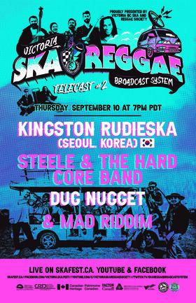 Telecast #2: Kingston Rudieska , Steele & the Hard Core Band , Dug Nugget, MAD RIDDIM @ Victoria Ska & Reggae Broadcast System Telecast #2 Sep 10 2020 - Sep 26th @ Victoria Ska & Reggae Broadcast System Telecast #2