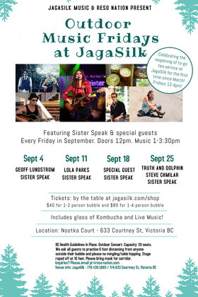 Outdoor Music Fridays at Jagasilk Victoria: Geoffrey Lundstrom, Sister Speak @ Jagasilk Teabar Sep 4 2020 - Sep 26th @ Jagasilk Teabar