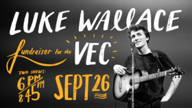 VEC Fundraiser Double Header: Luke Wallace @ Victoria Event Centre Sep 26 2020 - Jan 21st @ Victoria Event Centre