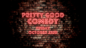 Pretty Good Comedy @ Victoria Event Centre Oct 23 2020 - Oct 27th @ Victoria Event Centre