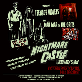 The Nightmare Castle Halloween Show with Teenage Violets and Mar Mar & The Grits: Teenage Violets @ Victoria Event Centre Oct 30 2020 - Jan 21st @ Victoria Event Centre