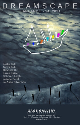 Dreamscape (group exhibition): Leslie Bell, Tanya Bub, Gabriela Hirt, Karen Lynn Kaiser, Deborah Leigh, Joanna Pettit, Jo-Anne Silverman @ Gage Gallery Arts Collective Jan 5 2021 - Jan 23rd @ Gage Gallery Arts Collective
