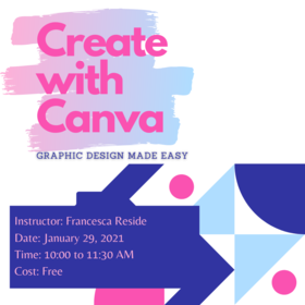 Create with Canva: Francesca Reside @ Zoom Jan 29 2021 - Sep 25th @ Zoom