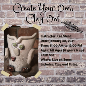 Create Your Own Clay Owl: Lee Stead @ Zoom Jan 30 2021 - Jan 24th @ Zoom