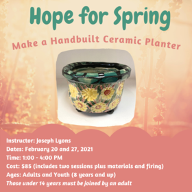 Hope For Spring: Make A Ceramic Planter: Joseph Lyons @ Ladysmith Waterfront Gallery Feb 27 2021 - Jan 19th @ Ladysmith Waterfront Gallery