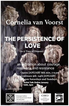 The Persistence of Love ( In a Time of Disaster): Cornelia van Voorst @ Xchanges Gallery Jan 16 2021 - Jan 17th @ Xchanges Gallery