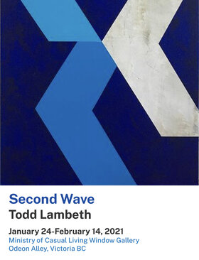 Second Wave: Todd Lambeth @ Ministry of Casual Living Window Gallery Jan 24 2021 - Jan 25th @ Ministry of Casual Living Window Gallery