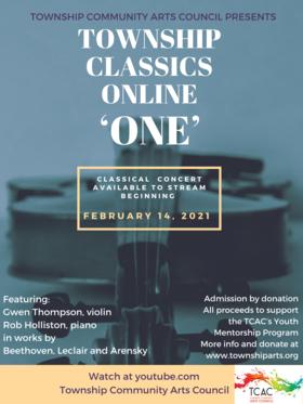 Township Classics: 'ONE': Gwen Thompson-Robinow  (violin), Robert Holliston @ Online Feb 14 2021 - Oct 19th @ Online