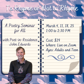 To Rhyme or Not to Rhyme @ On Zoom Mar 25 2021 - Mar 7th @ On Zoom