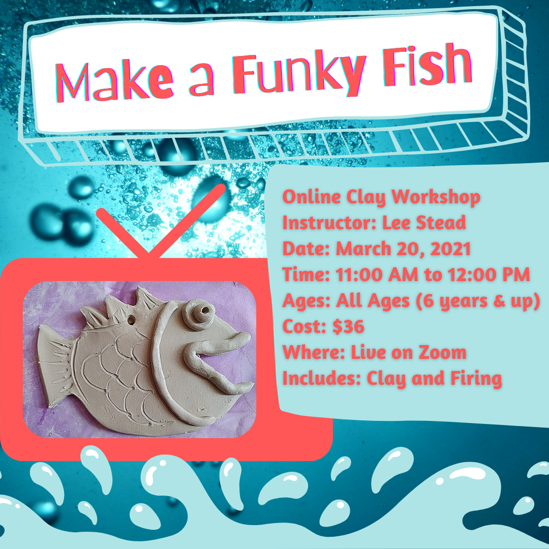 Make a Funky Fish: A Clay Workshop @ On Zoom Mar 20 2021 - Sep 25th @ On Zoom