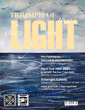 TRIUMPH of LIGHT: Gillian Redwood,  (Visual Artist) @ Xchanges Gallery Apr 3 2021 - Apr 21st @ Xchanges Gallery