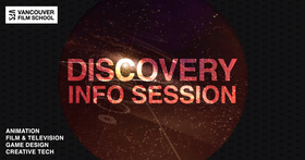 Vancouver Film School Discovery Info Session @ Online Mar 24 2021 - Apr 21st @ Online