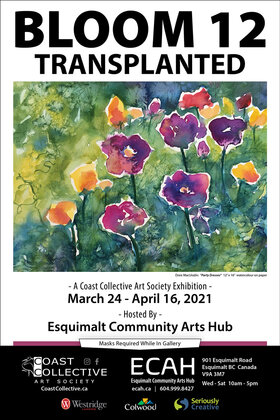 Bloom 12 Transplanted – to be held at ECAH @ Esquimalt Community Arts Hub Mar 24 2021 - Apr 21st @ Esquimalt Community Arts Hub
