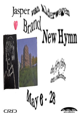 Brand New Hymn: Jasper Van Alderwegen @ the fifty fifty arts collective May 6 2021 - Oct 25th @ the fifty fifty arts collective