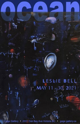 OCEAN: Leslie Bell @ Gage Gallery Arts Collective May 11 2021 - May 13th @ Gage Gallery Arts Collective