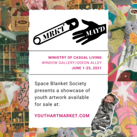 MRKT/MAYD: Space Blanket Society - Oct 26th @ Ministry of Casual Living Window Gallery
