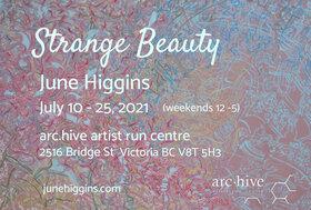 Strange Beauty: June Higgins @ arc.hive artist run centre Jul 24 2021 - Oct 25th @ arc.hive artist run centre