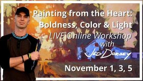 Painting from the Heart: Boldness, Colour and Light with Jed Dorsey: Jed Dorsey @ Online Nov 1 2021 - Sep 18th @ Online